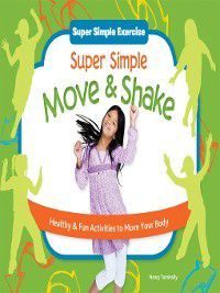 Super Simple Exercise: Super Simple Move & Shake, Nancy Tuminelly