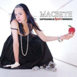 Superangelic Hate Bringers, Macbeth