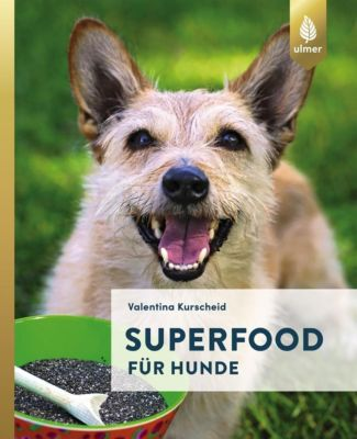 Superfood für Hunde - Valentina Kurscheid  
