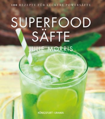 Superfood Säfte - Julie Morris |