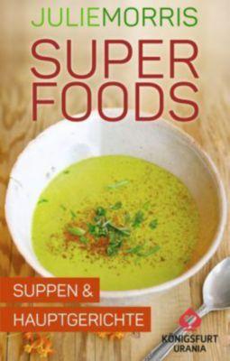 Superfoods - Suppen & Hauptgerichte, Rezeptkarten, Julie Morris