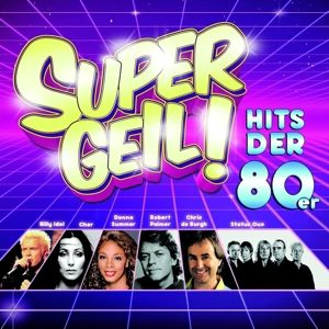 Supergeil! - Hits der 80er, Diverse Interpreten