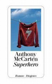 Superhero, Anthony McCarten