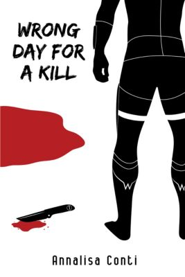 Superhero Stories: The W Series: Wrong Day For A Kill, Annalisa Conti