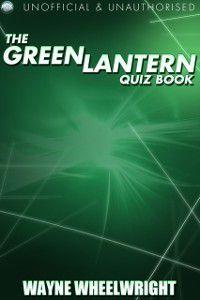 Superhero Trivia: Green Lantern Quiz Book, Wayne Wheelwright