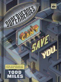 Superheroes Can't Save You, Todd Miles