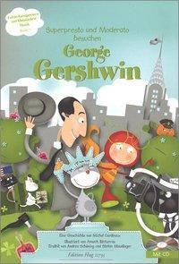 Superpresto und Moderato besuchen George Gershwin, m. Audio-CD, Michel Cardinaux