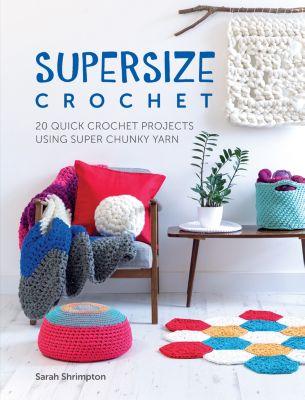 Supersize Crochet, Sarah Shrimpton
