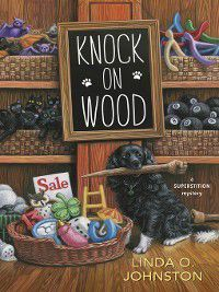 Superstition Mystery: Knock on Wood, Linda O. Johnston