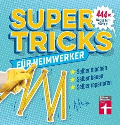 Supertricks für Heimwerker, Karsten Treber