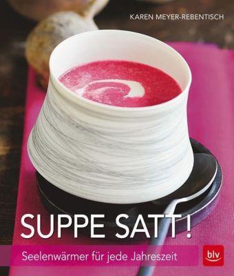 Suppe satt! - Karen Meyer-Rebentisch  