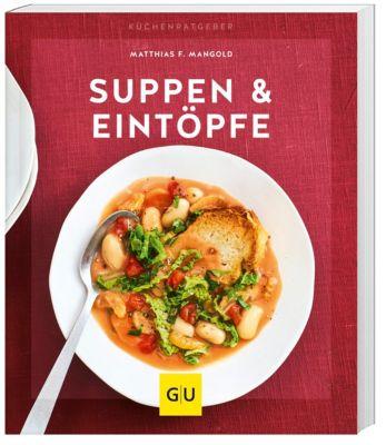 Suppen & Eintöpfe - Matthias F. Mangold |