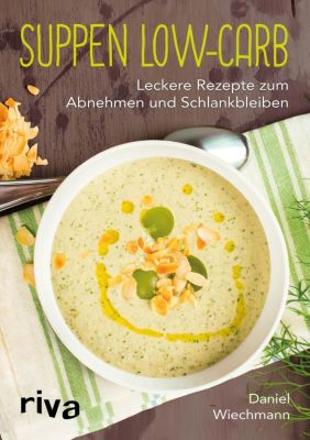 Suppen Low-Carb, Daniel Wiechmann