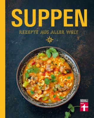 Suppen - Rezepte aus aller Welt, Ulrike Skadow