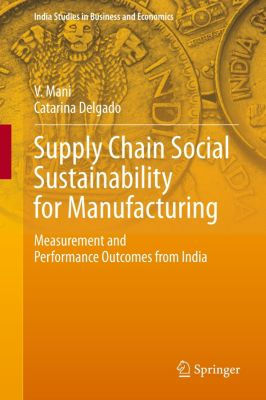 Supply Chain Social Sustainability for Manufacturing, V. Mani, Catarina Delgado