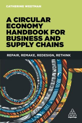 Supply Chains for a Circular Economy, Catherine Weetman