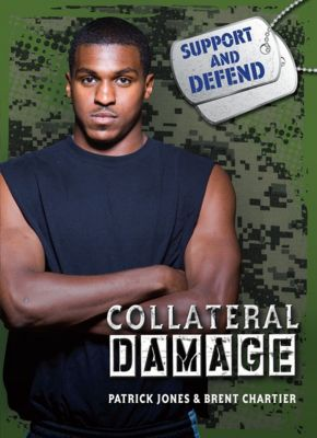 Support and Defend: Collateral Damage, Patrick Jones, Brent Chartier