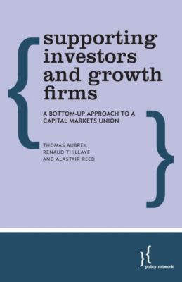 Supporting Investors and Growth Firms, Thomas Aubrey, Alastair Reed, Renaud Thillaye