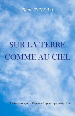 Sur la terre comme au ciel, René PINEAU