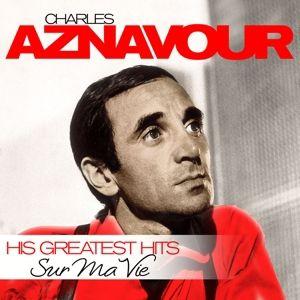 Sur Ma Vie-His Greatest Hits (Vinyl), Charles Aznavour