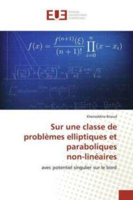 Sur une classe de problèmes elliptiques et paraboliques non-linéaires, Kheireddine Biroud
