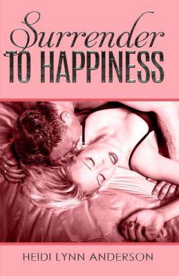 Surender to Happiness, Heidi Lynn Anderson