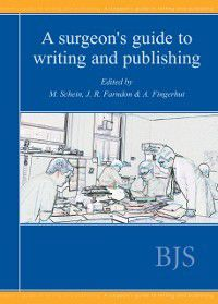Surgeon's Guide to Writing and Publishing, M Schein