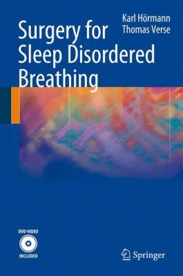 Surgery for Sleep Disordered Breathing, w. DVD, Karl Hörmann, Thomas Verse