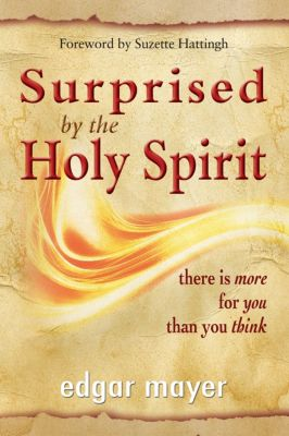 Surprised by the Holy Spirit, Edgar Mayer