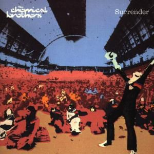 Surrender, The Chemical Brothers