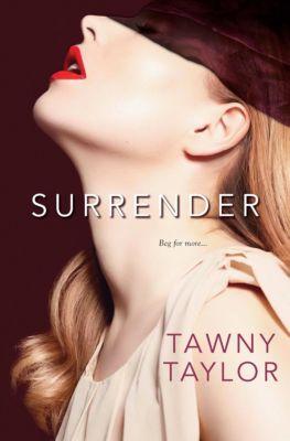 Surrender, Tawny Taylor