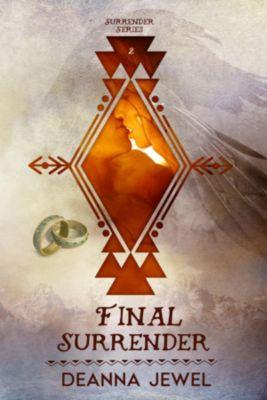 Surrender Series: Final Surrender, Deanna Jewel