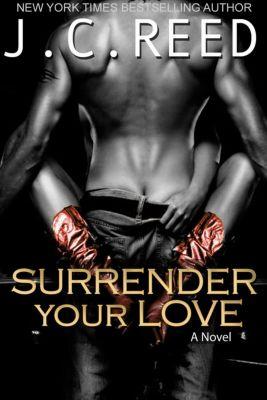 Surrender Your Love, J.C. Reed