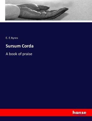 Sursum Corda, E. E Ayres