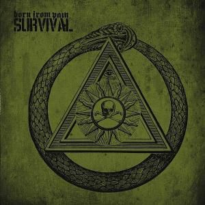 Survival, Born From Pain