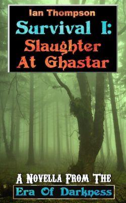 Survival I: Slaughter At Ghastar, Ian Thompson
