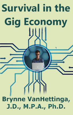 Survival in the Gig Economy, Brynne VanHettinga