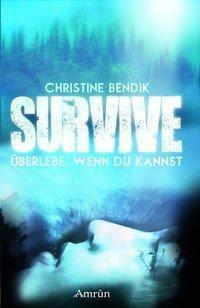 Survive: Überlebe, wenn du kannst, Christine Bendik