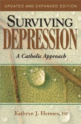 Surviving Depression: A Catholic Approach, Kathryn J. Hermes FSP