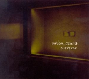 Survivor, Savoy Grand