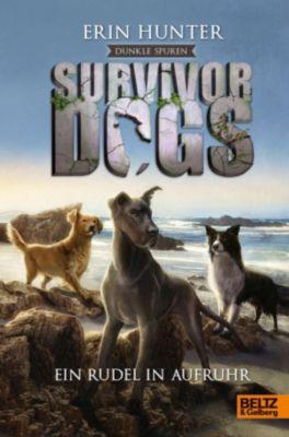 Survivor Dogs - Dunkle Spuren. Ein Rudel in Aufruhr, Erin Hunter