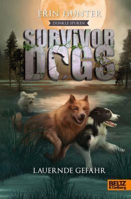 Survivor Dogs - Dunkle Spuren. Lauernde Gefahr, Erin Hunter