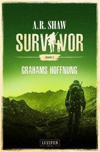 Survivor: Grahams Hoffnung - A. R. Shaw pdf epub
