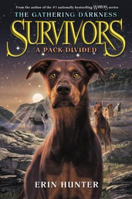 Survivors: The Gathering Darkness - A Pack Divided, Erin Hunter