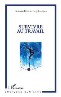 Survivre au travail, Hermano Robert Thiry-Cherques