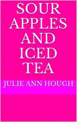 Susan Richards: Sour Apples and Iced Tea (Susan Richards, #9), julie ann hough