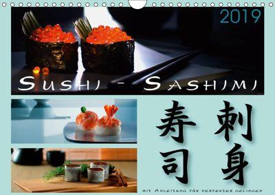 Sushi - Sashimi mit Anleitung für perfektes Gelingen (Wandkalender 2019 DIN A4 quer), Wolf Kloss