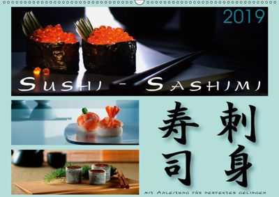 Sushi - Sashimi mit Anleitung für perfektes Gelingen (Wandkalender 2019 DIN A2 quer), Wolf Kloss