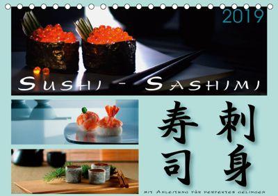 Sushi - Sashimi mit Anleitung für perfektes Gelingen (Tischkalender 2019 DIN A5 quer), Wolf Kloss