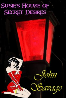 Susie's House Of Secret Desires, John Savage